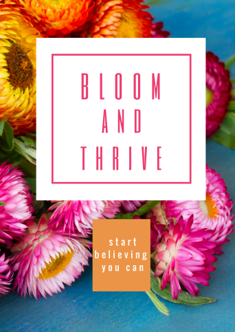 Bloom and thrive