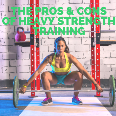 Pros & Cons Heavy Weightlifting
